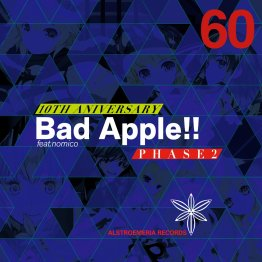 Bad Apple!! feat.nomico 10th Anniversary PHASE2
